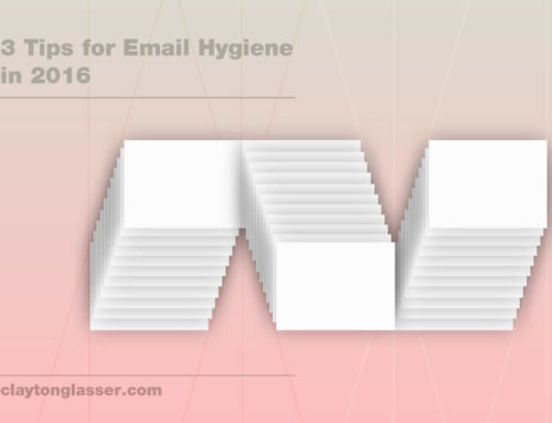 3 Tips for Email Hygiene in 2016 (Bonus Google Inbox Tips)